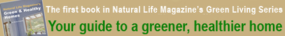 Natural Life Magazine's Green &amp; Healthy Homes
